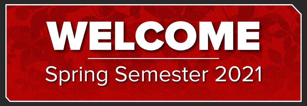Welcome Spring Semester 2021